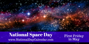 national-space-day-first-friday-in-may